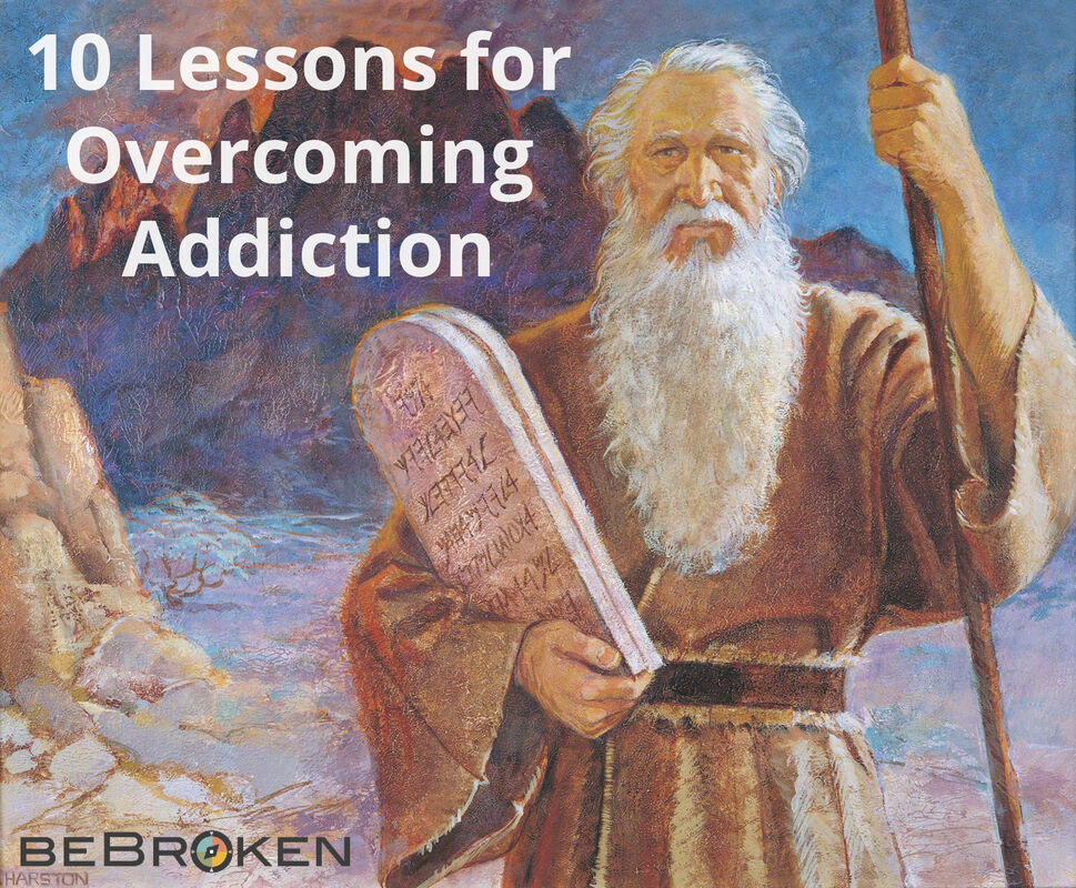 10 Lessons for Overcoming Addiction